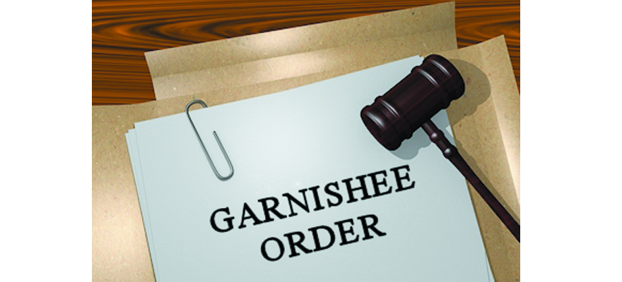GARNISHEE ORDERS: A 7-POINT PRACTICAL GUIDE TO NEW RULES FOR LENDORS, DEBTORS & EMPLOYERS